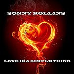 Sonny Rollins Love Is A Simple Thing