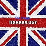 The Troggs Troggology