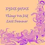 Eydie Gorme Things We Did Last Summer