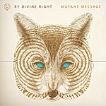 By Divine Right Mutant Message