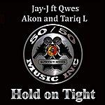 Jay-J Hold On Tight
