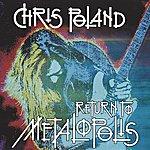 Chris Poland Return To Metalopolis