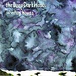 The Deep Dark Woods Winter Hours