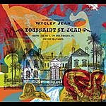 Wyclef Jean Wyclef Jean A.K.A. Toussaint St. Jean: From The Hut, To The Projects To The Mansion