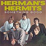 Herman's Hermits Something Good