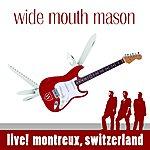 Wide Mouth Mason Live! Montreux, Switzerland