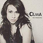 Olivia Só A Música Faz