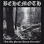 Behemoth And The Forests Dream Eternally