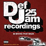 Cover Art: Def Jam 25: DJ Bring That Back (Parental Advisory)