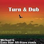 Umphrey's McGee Turn And Dub (Michael G Easy All-Stars Remix)