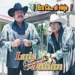 Luis Y Julian Era Cabron El Viejo