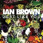 Ian Brown Just Like You (Uk Digital Single)