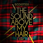 Scooter The Sound Above My Hair