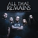 All That Remains Forever In Your Hands - Single