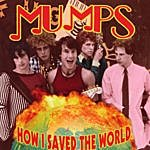 The Mumps How I Saved The World
