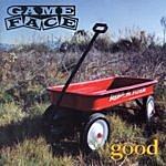 Gameface Good