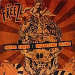 The Freeze Freak Show/Crawling Blind