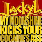 Jackyl My Moonshine Kicks Your Cocaine's Ass (Single)