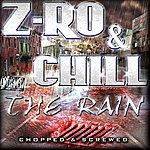 Z-Ro The Rain (Chopped & Screwed) (Parental Advisory)