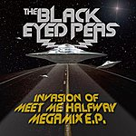 The Black Eyed Peas Invasion Of Meet Me Halfway: Megamix EP