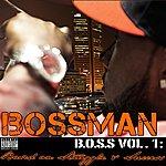 Bossman B.o.s.s. Vol 1 Based On Struggle And Success (Parental Advisory)