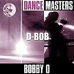Bobby-O Dance Masters: D-Bob