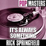 Rick Springfield Pop Masters: It's Always Something
