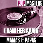 The Mamas & The Papas Pop Masters: I Saw Her Again