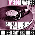 The Bellamy Brothers Live Pop Masters: Sugar Daddy (Reworked)