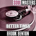 Brook Benton Soul Masters: Better Times