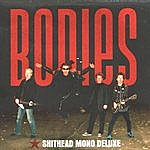 Bodies Shithead Mono Deluxe