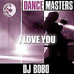 DJ Bobo Dance Masters: I Love You