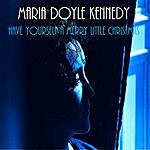 Maria Doyle Kennedy Have Yourself A Merry Little Christmas (Single)