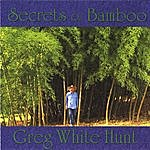 Greg White Hunt Secrets Of Bamboo