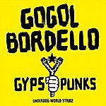 Gogol Bordello Gypsy Punks (Underground World Strike)