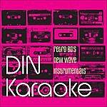 Din Karaoke - Retro 80's New Wave Instrumentals