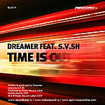 Dreamer Time Is Out (Featuring S.V.SH)(Single)