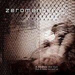 Zeromancer It Sounds Like Love (But It Looks Like Sex) Ep