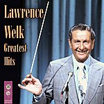 Lawrence Welk Greatest Hits