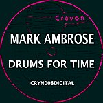 Mark Ambrose Drums For Time