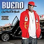 Bueno Can't Knock The Hustle (Parental Advisory)