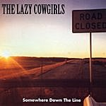 The Lazy Cowgirls Somewhere Down The Line