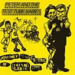 Peter & The Test Tube Babies Journey To The Centre Of Johnny Carkes Head