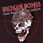 Broken Bones Time For Anger, Not Justice