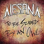 Alesana To Be Scared By An Owl (Single)
