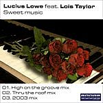 Lucius Lowe Sweet Music (3-Track Maxi-Single)(Featuring Lois Taylor)