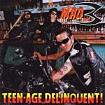 Mad3 Teenage Delinquent!