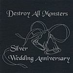 Destroy All Monsters Silver Wedding Anniversary
