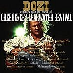 Dozi Explodes With The Sound Of Creedence Clearwater Revival