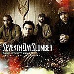 Seventh Day Slumber Take Everything (The Acoustic Sessions)